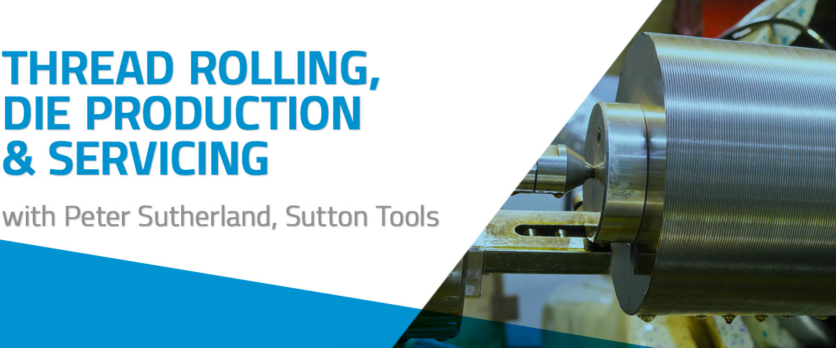 Thread Rolling, Die Production & Servicing | Sutton Tools